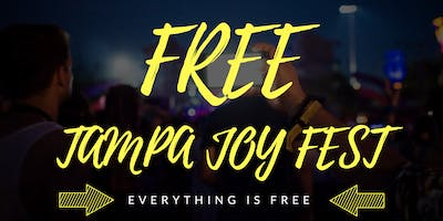 FREE TAMPA JOY FEST   EVERYTHING IS FREE