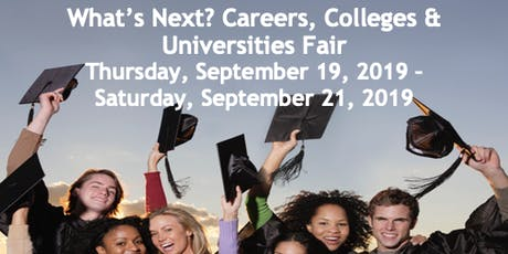 WHAT'S NEXT? CAREERS, COLLEGES & UNIVERSITIES FAIR 2019 -EXHIBITOR REG tickets