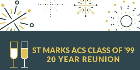 Class of 1999 St Marks ACS 20 Year School Reunion tickets