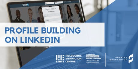 Profile Building and Networking on LinkedIn - Greater Shepparton  tickets