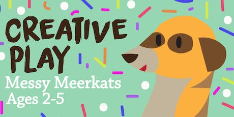 Creative Play for ages 2-5 Messy Meerkats tickets
