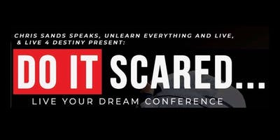 DO IT SCARED... Live Your Dream Conference