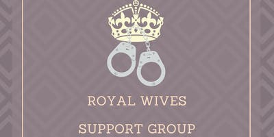 Royal Wives Support Group..For women 18 + with an incarcerated husbands