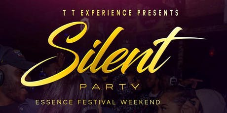 """SILENT PARTY EDITION """"Essence Festival Weekend"""" tickets"""