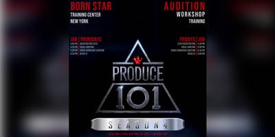 PRODUCE 101 | Audition Workshop Training