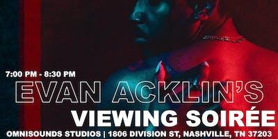 Evan Acklin's Viewing Soirée