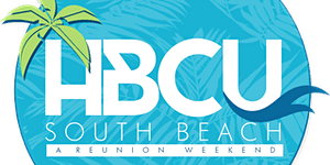 2019 HBCU South Beach July 26 - 28th, Miami, FL