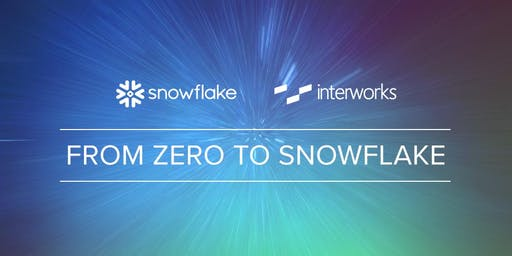 From Zero to Snowflake - August 2019