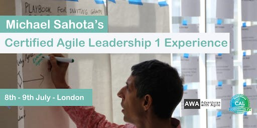 Certified Agile Leadership Training with Michael Sahota (CAL1) London - July 2019