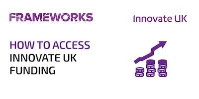 Frameworks: How to access Innovate UK funding