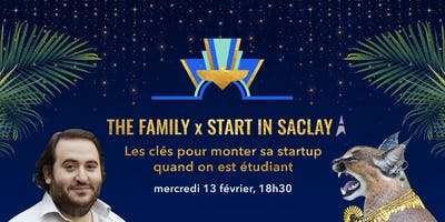 Monter sa startup quand on est étudiant : The Family x Start in Saclay
