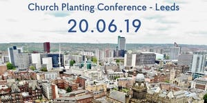 Church Planting Conference 2019 - Leeds