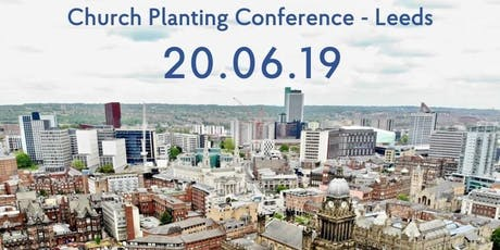 Church Planting Conference 2019 - Leeds tickets