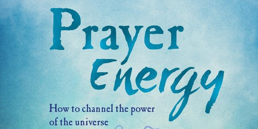 PRAYER ENERGY - HOW TO CHANNEL THE POWER OF THE UNIVERSE - Mark Bennett