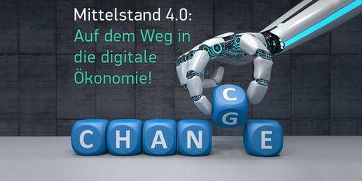 Mittelstand 4.0: Auf dem Weg in die digitale Ökonomie – Workshop #4: Change Management