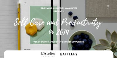 Ladies, Wine and Design: Self Care and Productivity in 2019 with Sabrina Doumet
