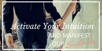 Activate your Intuition to Manifest Your Soulmate (INSTANT ACCESS)