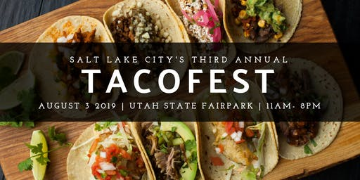 SLC Tacofest | 3rd Annual | Utah State Fairgrounds