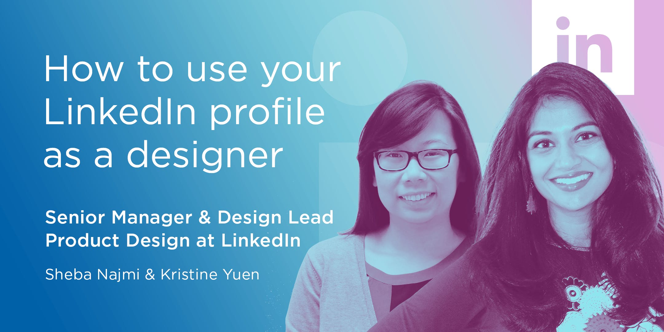 How to Effectively Use LinkedIn as a UX Desi