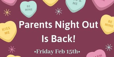 Post Valentine's Day Parents Night Out