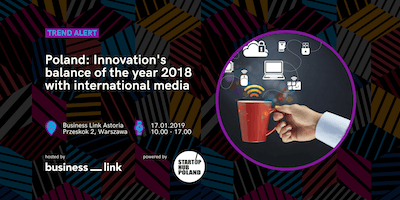 Poland: Innovation's balance of the year 2018 with international media
