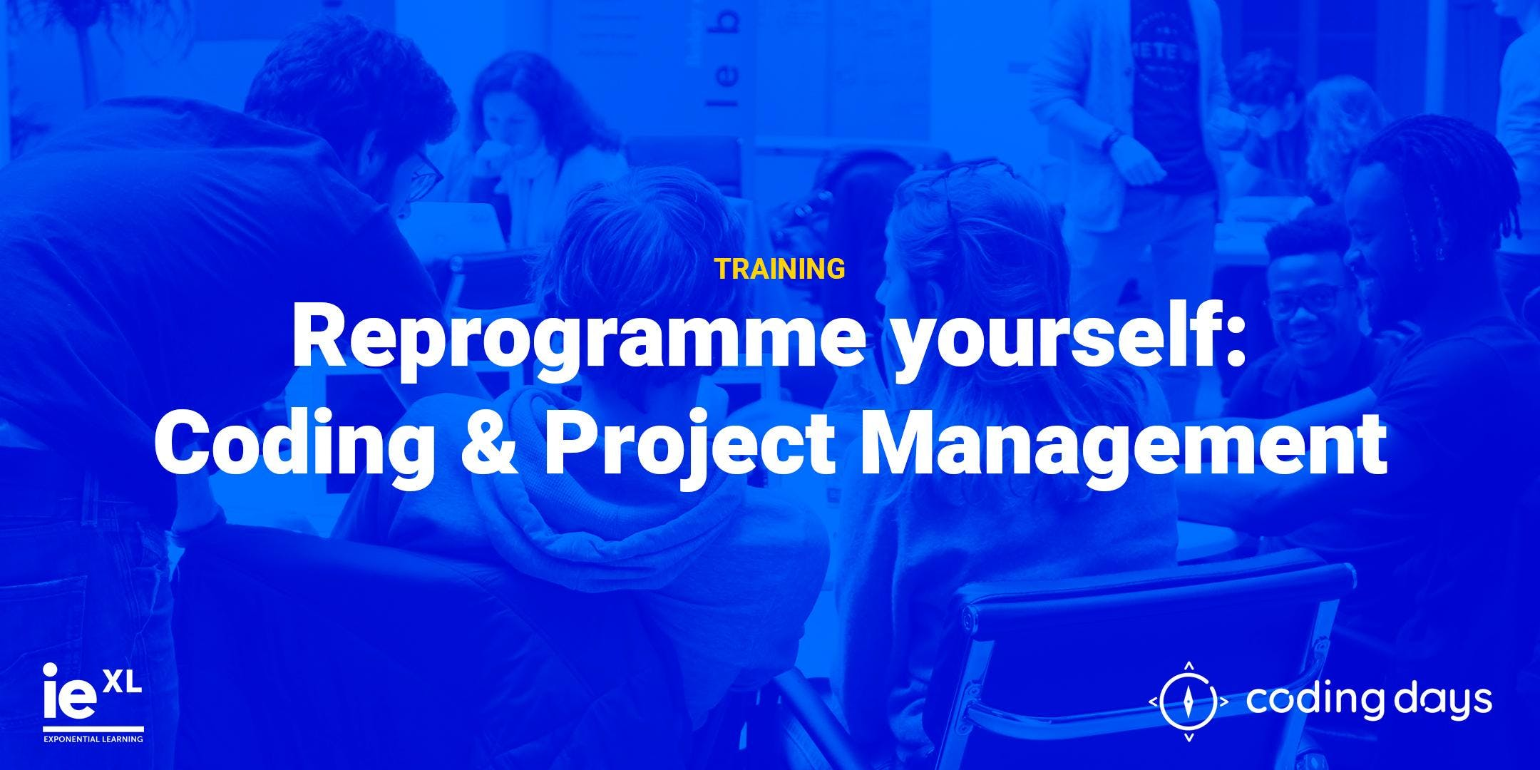 Reprogramme yourself: Coding & Project Management