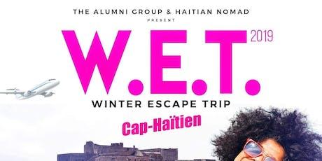 W.E.T. (Winter Escape Trip) Cap Haitien tickets