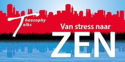 Theosophy Talks - Van stress naar Zen