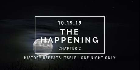 The Happening - Chapter 2 tickets