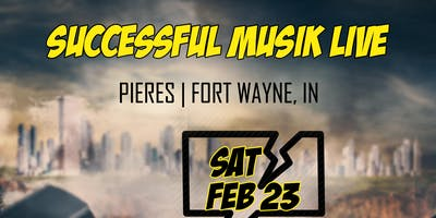 Successful Musik Live in Fort Wayne (ALL AGES)