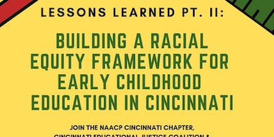 Lessons Learned II: Building Racial Justice Framework in Cincy Early Ed