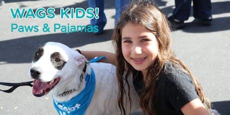 Wags Kids! Paws & Pajamas tickets