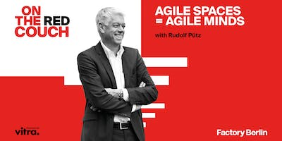Agile Spaces = Agile Minds, On The Red Couch with Rudolf Pütz