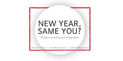 New Year, Same You?  Intention Setting Workshop.
