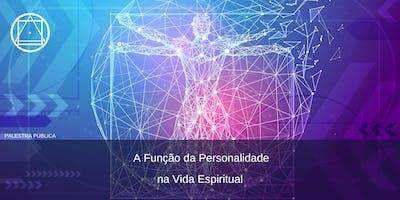 """Palestra em São Paulo (Aclimação) - """"A Função da Personalidade na Vida Espiritual"""""""