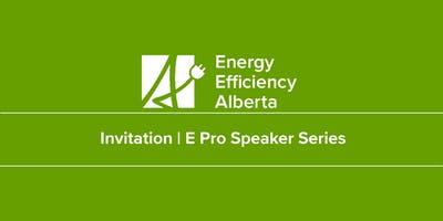 Efficiency Professionals (E Pro) Speaker Series Breakfast & Panel Discussion - Calgary
