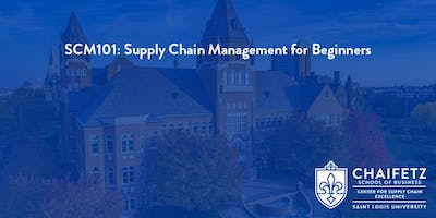 SCM101: Supply Chain Management for Beginners