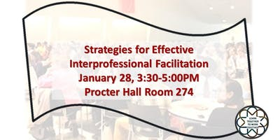 Strategies for Effective Interprofessional Facilitation