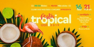 Festa Tropical Clube dos Ingleses 2019