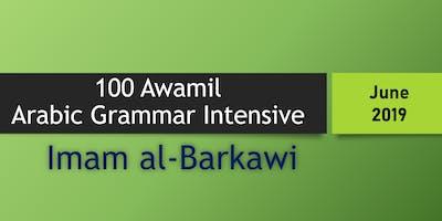 100 Awamil of Imam Barkawi - Arabic Grammar Intensive