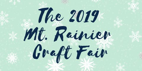 The 2019 Mt. Rainier Craft Fair