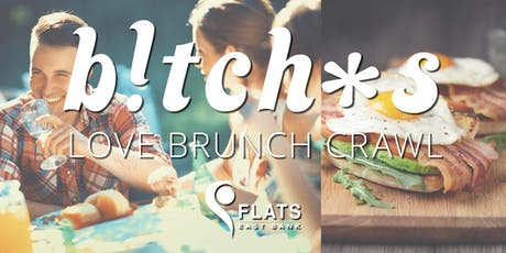 B!tch*s Love Brunch Crawl-SUMMER tickets