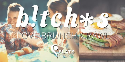 B!tch*s Love Brunch Crawl-SUMMER