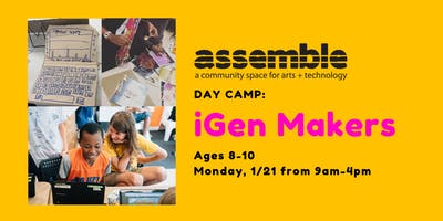 Day Camp: iGen Makers (Ages 8-10)