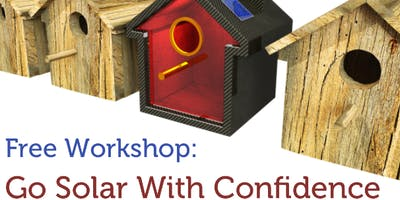Free Workshop: Go Solar With Confidence