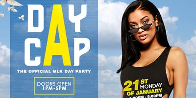D A Y C A P : The Official MLK Day Party