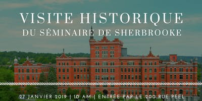 Visite historique du Séminaire de Sherbrooke