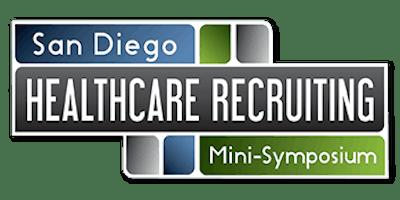 San Diego Healthcare Recruiting Mini-Symposium