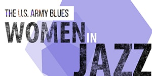 FREE | The U.S. Army Blues | Women in JAZZ | Sunday,...