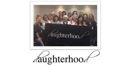 Daughterhood Circle  for Women Caring for Elderly Parents tickets